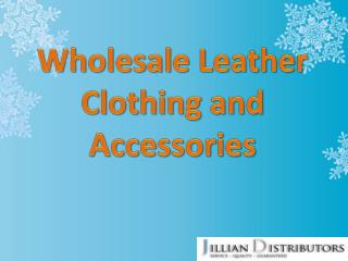 Wholesale Leather Clothing and Accessories