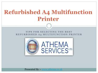 Tips for Selecting the Best Refurbished A4 Multifunction Printer