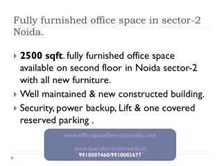 2500 sqft.Fully furnished (9910007460)office space in sector-2 Noida