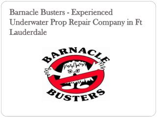 Barnacle Busters - Experienced Underwater Prop Repair Company in Ft Lauderdale