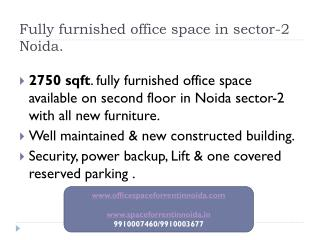 2750 sqft.Fully- furnished (9910007460)office space in sector-2 Noida