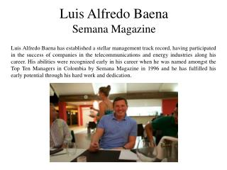 Luis Alfredo Baena has always understood the important role that physical fitness plays, which is why he works out at th