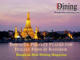 Discover Perfect Places for Italian Food in Bangkok with Bangkok Best Dining Magazine