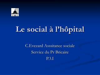 Le social   l h pital