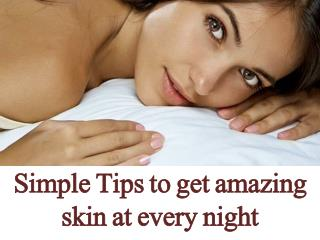 Advanced Dermatology Reviews - Simple Tips to get amazing skin at every night