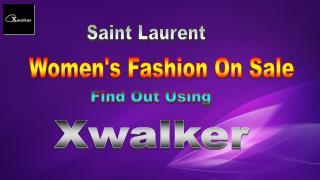 Saint Laurent Womens Fashion On Sale at Xwalker
