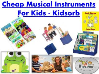Cheap Musical Instruments For Kids - Kidsorb