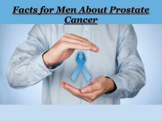 Facts for Men About Prostate Cancer