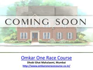 Omkar One Race Course @ Mahalaxmi Mumbai