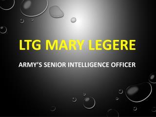 LTG Mary Legere - Army's Senior Intelligence Officer