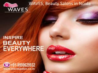 WAVES, beauty salons in Noida Call Us on 9650538358