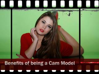 Benefits of being a Cam Model
