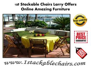 1st Stackable Chairs Larry Offers Online Amazing Furniture