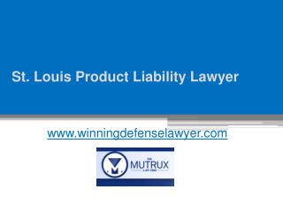 St. Louis Product Liability Lawyer - Tysonmutrux.com
