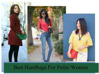 Best Handbags For Petite Women