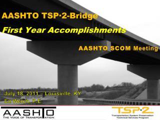 AASHTO TSP 2-Bridge First Year Accomplishments