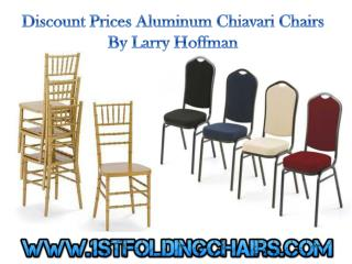Discount Prices Aluminum Chiavari Chairs By Larry Hoffman
