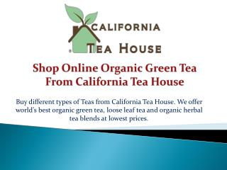 Shop Online Organic Green Tea From California Tea House