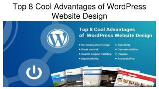 Top 8 Cool Advantages of WordPress Website Design