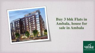 Luxurious 3 bhk Flats in Ambala,Apartments for Sale in Ambala- Vatika Group
