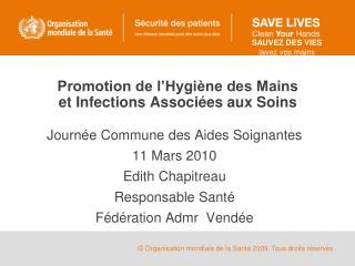 Promotion de l Hygi ne des Mains  et Infections Associ es aux Soins