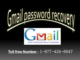 Forgot gmail password recovery (877)-424-6647