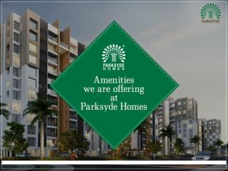 Amenities we are offering at Parksyde Homes