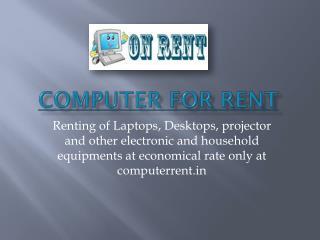 Computer on Rent in Delhi
