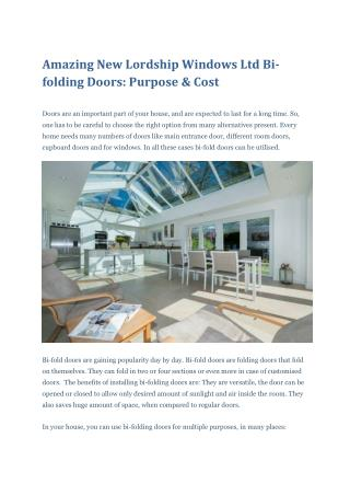 Amazing New Lordship Windows Ltd Bi-folding Doors: Purpose & Cost