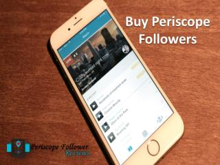Buy Periscope Followers – Generate Easy Followers on your Account