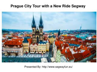 Prague City Tour with a New Ride Segway