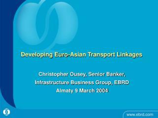 Developing Euro-Asian Transport Linkages