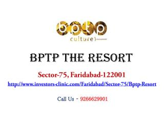 BPTP The Resort Sector 75 Faridabad – Investors Clinic