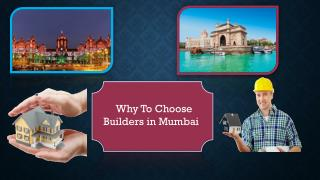 Why To Choose Builders in Mumbai