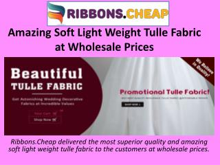Amazing Soft Light Weight Tulle Fabric at Wholesale Prices
