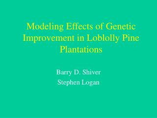 Modeling Effects of Genetic Improvement in Loblolly Pine Plantations
