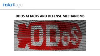 DDoS attacks and defense mechanisms