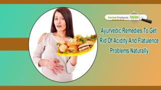 Ayurvedic Remedies To Get Rid Of Acidity And Flatulence Problems Naturally