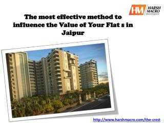 The most effective method to influence the Value of Your Flat s in Jaipur