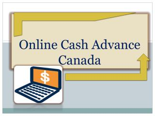 Online Cash Advance Perfect Financial Solution For You All