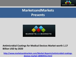 Antimicrobial Coatings for Medical Devices Market worth 1.17 Billion USD by 2020