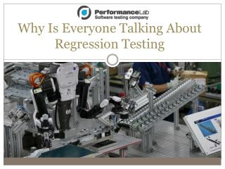Why Is Everyone Talking About Regression Testing