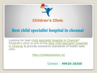 Best child specialist hospital in chennai