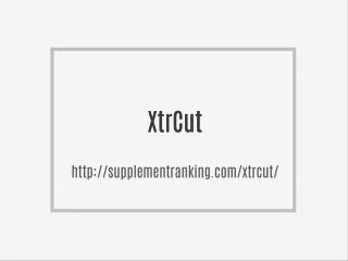 http://supplementranking.com/xtrcut/