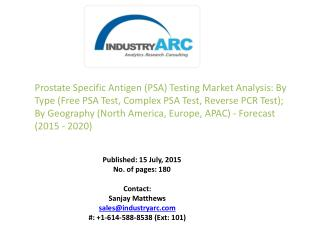 Prostate Specific Antigen (PSA) Testing Market: PSA blood test has high demand in regions with high elderly population