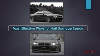 Most Effective Ways for Hail Damage Repair