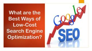 What are the Best Ways of Low-Cost Search Engine Optimization?