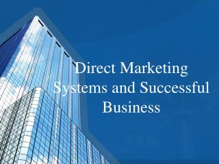 Direct Marketing Systems and Successful Business