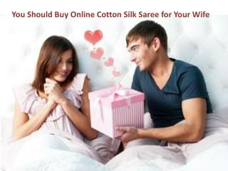 You Should Buy Online Cotton Silk Saree for Your Wife