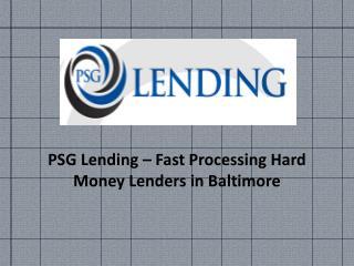 PSG Lending - Fast Processing Hard Money Lenders in Baltimore